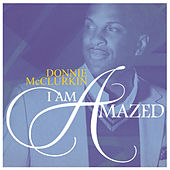Play & Download I Am Amazed by Donnie McClurkin | Napster