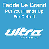 Put Your Hands Up For Detroit by Fedde Le Grand