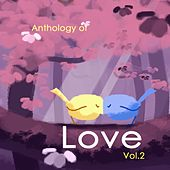 Play & Download Anthology of Love, Vol. 2 by Various Artists | Napster