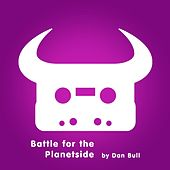 Play & Download Battle for the Planetside by Dan Bull | Napster