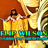 Play & Download Geraldine - Don't Fight the Feeling by Flip Wilson | Napster
