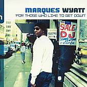 For Those Who Like To Get Down by Marques Wyatt