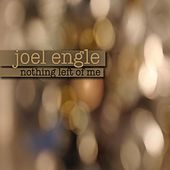 Nothing Left of Me by Joel Engle