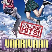 Play & Download Yaariyaan (College Hits) by Various Artists | Napster