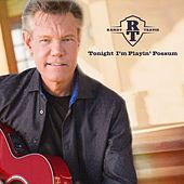 Tonight I'm Playin' Possum by Randy Travis