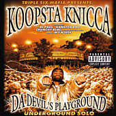 Play & Download Da Devil's Playground: Underground Solo by Koopsta Knicca | Napster