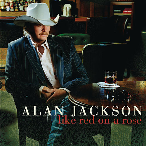 Play & Download Like Red On A Rose by Alan Jackson | Napster
