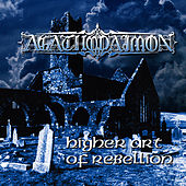 Play & Download Higher Art of Rebellion by Agathodaimon   Napster