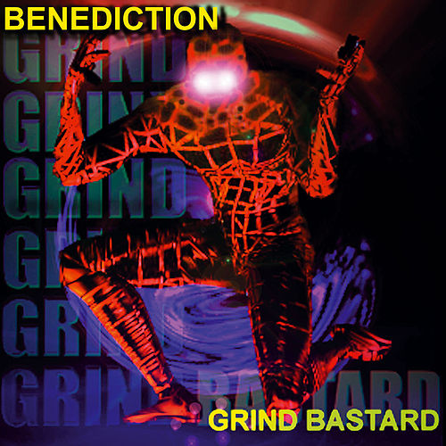 Grind Bastard by Benediction