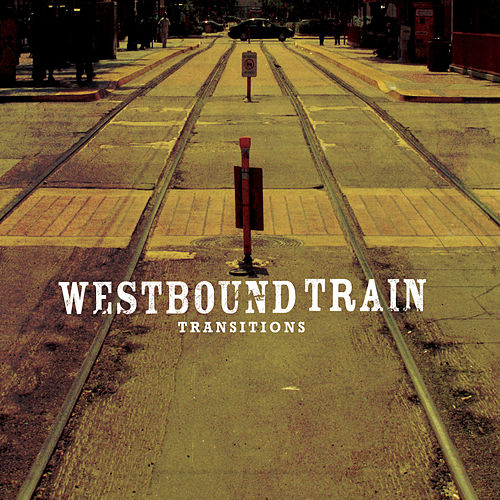 Transitions by Westbound Train