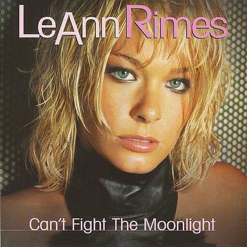 Can't Fight The Moonlight (Dance Mixes) by LeAnn Rimes