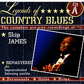 Legends Of Country Blues: The Complete Pre-War Recordings Of Skip James (Disc A) by Skip James