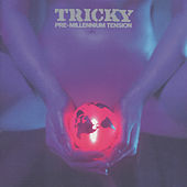 Play & Download Pre-Millennium Tension by Tricky | Napster