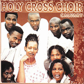 Play & Download Calvary by Holy Cross Choir | Napster