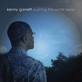 Play & Download Pushing the World Away by Kenny Garrett | Napster