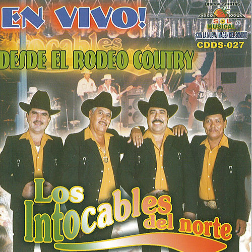 Desde El Rodeo Country by Los Intocables Del Norte