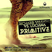 Play & Download Primitive by Luciana Richard Vission | Napster