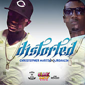 Play & Download Distorted (feat. Ajrenalin) - Single by Christopher Martin | Napster