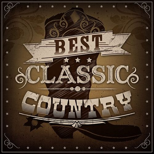 Play & Download Best Classic Country by Various Artists | Napster