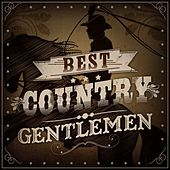 Play & Download Best Country Gentlemen by Various Artists | Napster