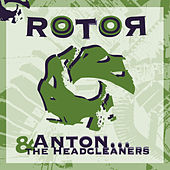 Rotor by Anton and the Headcleaners