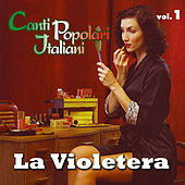 Play & Download La violetera - Canti popolari italiani - Vol. 1 by Sergio Mauri | Napster