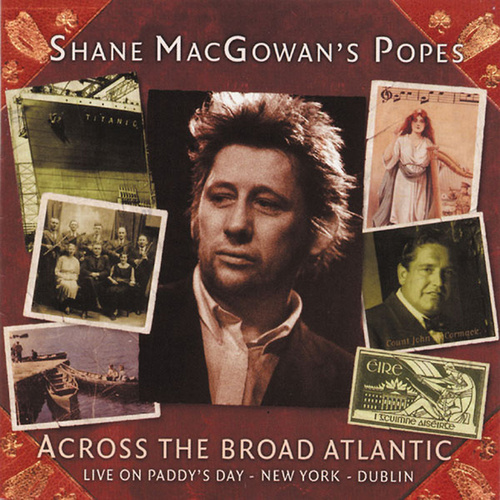 Across the Broad Atlantic: Live on Paddy's Day-New by Shane MacGowan