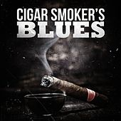 Play & Download Cigar Smoker's Blues by Various Artists | Napster