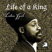 Play & Download Life of a King - Single by Lutan Fyah | Napster