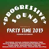 Progressive Sound Presents Party Time 2013 by Various Artists
