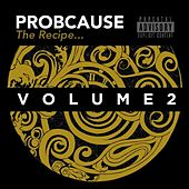 The Recipe Volume 2 by Probcause
