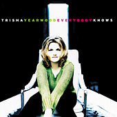 Everybody Knows by Trisha Yearwood