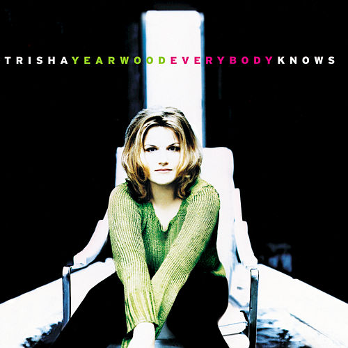 Play & Download Everybody Knows by Trisha Yearwood | Napster