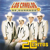 Play & Download 20 Exitos by Los Canelos De Durango | Napster