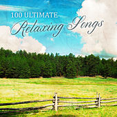 100 Ultimate Relaxing Songs by Various Artists