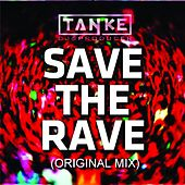 Save the Rave by Tanke