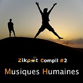 Compil Zikpot No. 2 : Musiques humaines by Various Artists