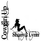 Play & Download Cowgirl Up by Shanya Lynn   Napster