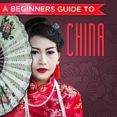 Play & Download A Beginners Guide to China by Various Artists | Napster