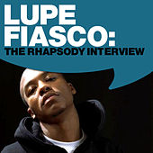 Play & Download Lupe Fiasco: The Rhapsody Interview by Lupe Fiasco | Napster