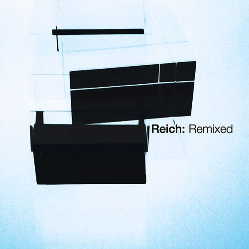Play & Download Reich: Remixed 2006 by Steve Reich | Napster