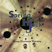 Play & Download Busy Curious Thirsty by Spring Heel Jack | Napster