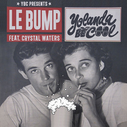 Le Bump by Yolanda Be Cool