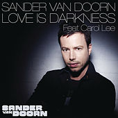 Play & Download Love Is Darkness by Sander Van Doorn | Napster