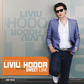 Play & Download Sweet Love by Liviu Hodor | Napster