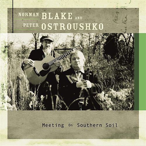 Play & Download Meeting On Southern Soil by Norman Blake | Napster