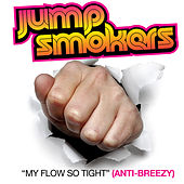 Play & Download My Flow So Tight by Jump Smokers | Napster