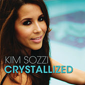 Play & Download Crystallized (Remixes) by Kim Sozzi | Napster