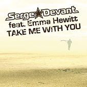 Play & Download Take Me With You by Serge Devant | Napster