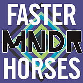 Play & Download Faster Horses by MNDR | Napster